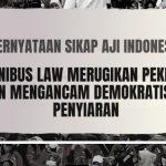 AJI Tolak Omnibus Law, Pekerja Media dan Demokratisasi Penyiaran Terancam